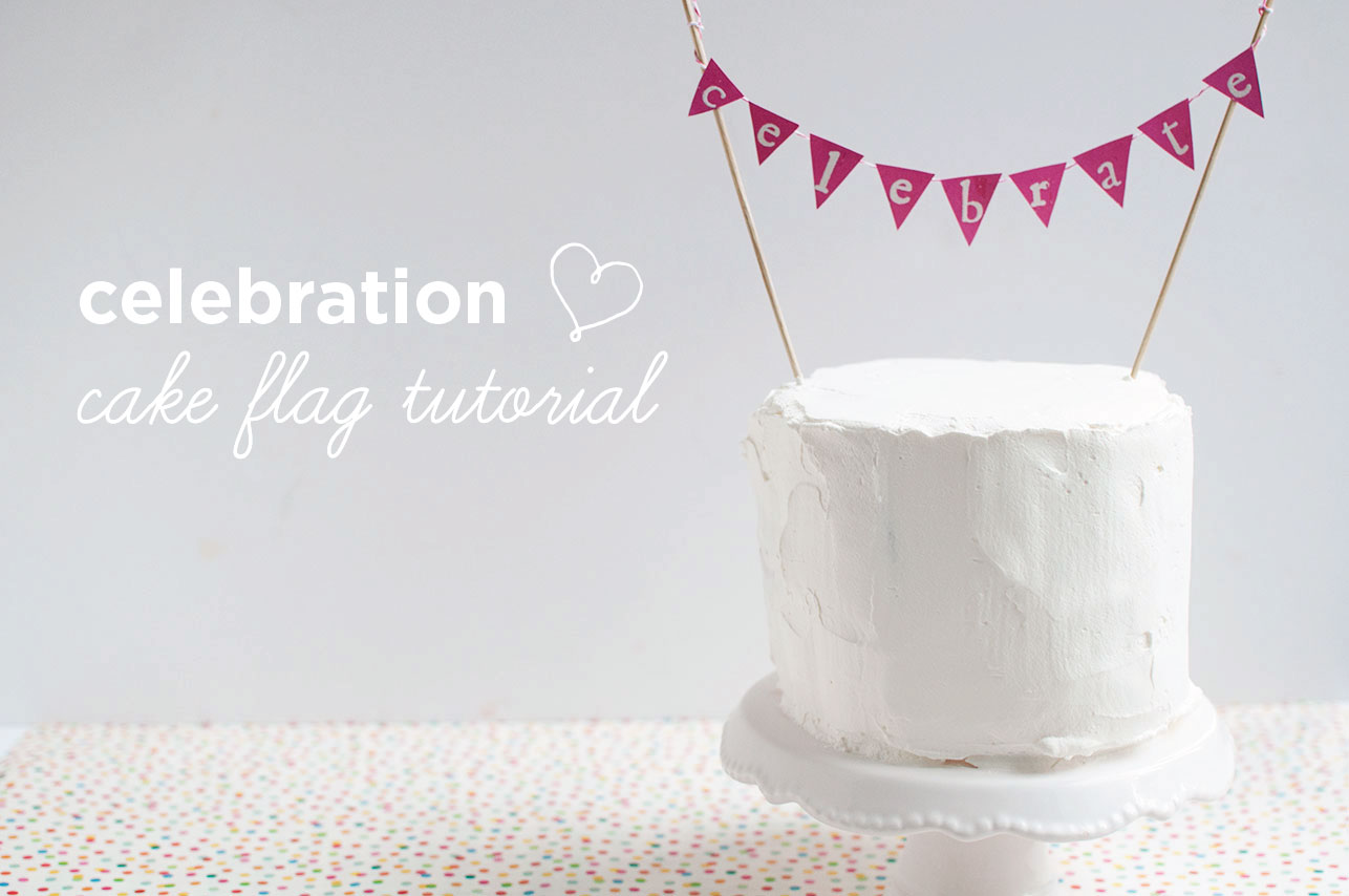 Pretty In Pistachio Diy Celebration Cake Flag Tutorial